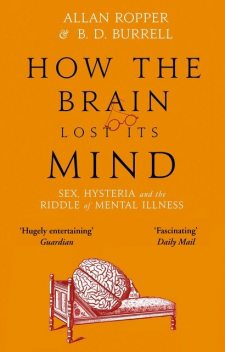 How the Brain Lost Its Mind, Allan Ropper, Brian Burrell