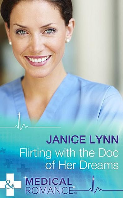 Flirting with the Doc of Her Dreams, Janice Lynn