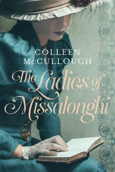 The Ladies of Missalonghi, Colleen Mccullough