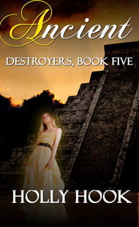 Ancient (#5 Destroyers Series), Holly Hook