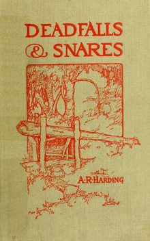 Deadfalls and Snares, A.R.Harding