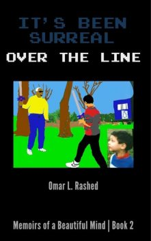 It's Been Surreal, Omar L Rashed