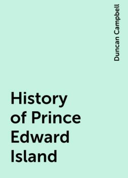 History of Prince Edward Island, Duncan Campbell