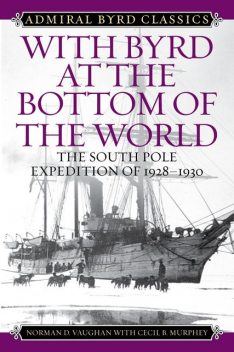 With Byrd at the Bottom of the World, Norman D.Vaughan