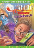 My Life as a Computer Cockroach, Bill Myers