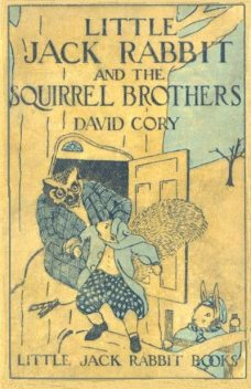 Little Jack Rabbit and the Squirrel Brothers, David Cory