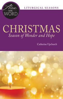 Christmas, Season of Wonder and Hope, Catherine Upchurch