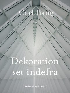 Dekoration set indefra, Carl Bang