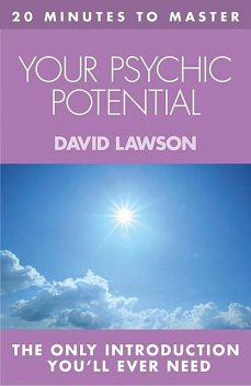 20 MINUTES TO MASTER … YOUR PSYCHIC POTENTIAL, David Lawson