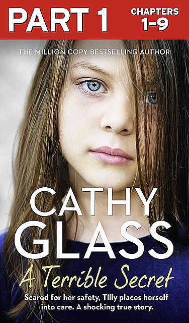 A Terrible Secret: Part 1 of 3, Cathy Glass