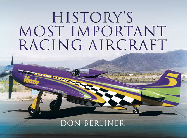 History's Most Important Racing Aircraft, Don Berliner