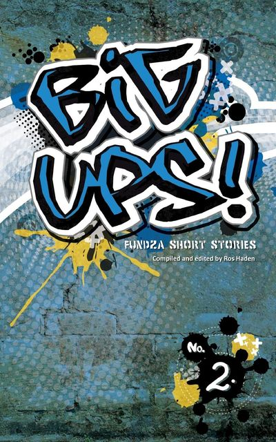 Big Ups! NO Two, Compiled by, edited by Ros Haden