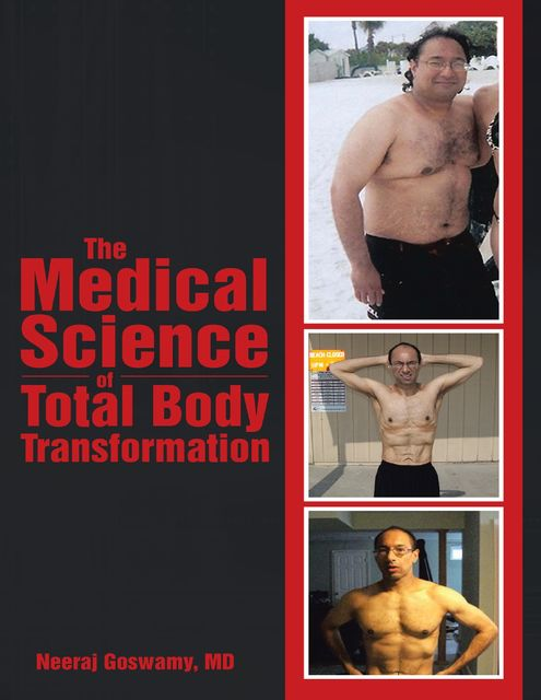 The Medical Science of Total Body Transformation, Neeraj Goswamy