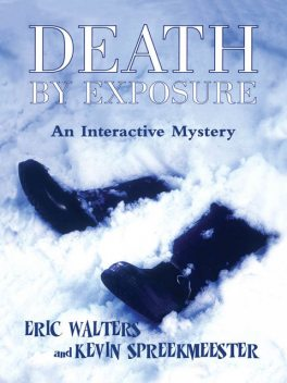Death by Exposure, Eric Walters