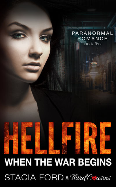 Hellfire – When The War Begins, Stacia Ford, Third Cousins