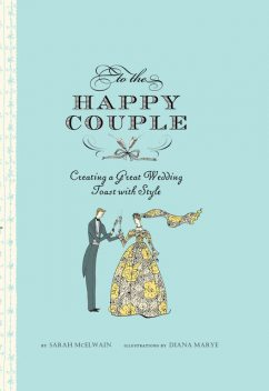 To the Happy Couple, Sarah McElwain