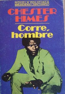 Corre, Hombre, Chester Himes