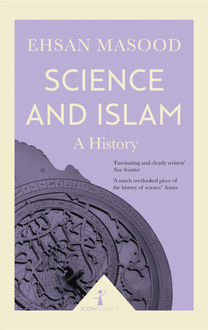 Science and Islam (Icon Science), Ehsan Masood