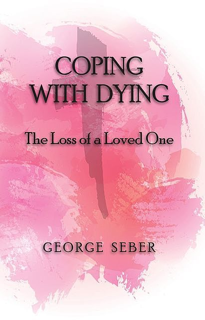 Coping with Dying, George A.F. Seber