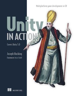 Unity in Action: Multiplatform game development in C# with Unity 5, Joseph Hocking
