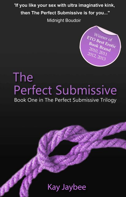 The Perfect Submissive, Kay Jaybee
