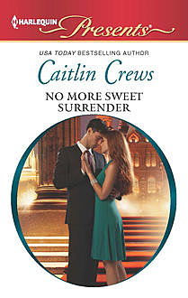 No More Sweet Surrender, Caitlin Crews