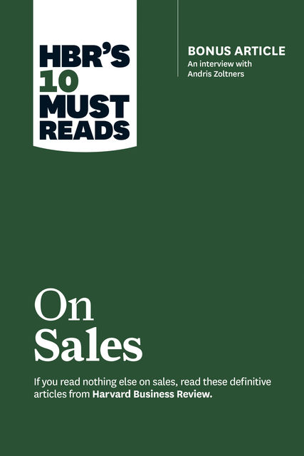 HBR's 10 Must Reads on Sales (with bonus interview of Andris Zoltners) (HBR's 10 Must Reads), Harvard Business Review