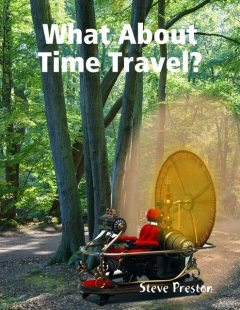 What About Time Travel?, Steve Preston