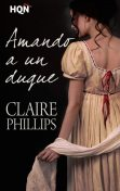 Amando a un duque, Claire Phillips
