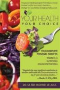 Your Health Your Choice, M. Ted Morter Jr.