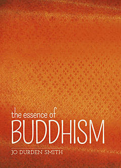 The Essence of Buddhism, Jo Durden Smith
