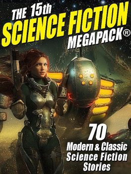 The 15th Science Fiction MEGAPACK, Poul Anderson, Ray Bradbury, Frederik Pohl, A.R.Morlan, Charles L.Fontenay