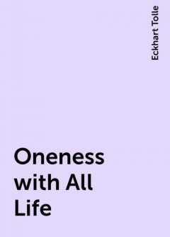 Oneness with All Life, Eckhart Tolle