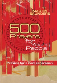 500 Prayers for Young People, Martin Saunders