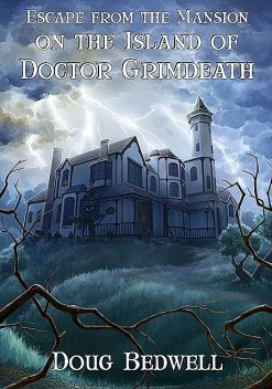 Escape from the Mansion on the Island of Doctor Grimdeath, Doug Bedwell