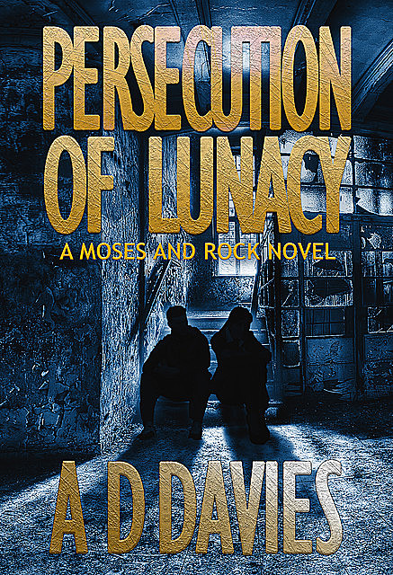 Persecution of Lunacy, A.D.Davies