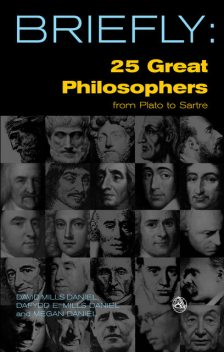 Briefly: 25 Great Philosophers From Plato to Sartre, Davild Mills Daniel
