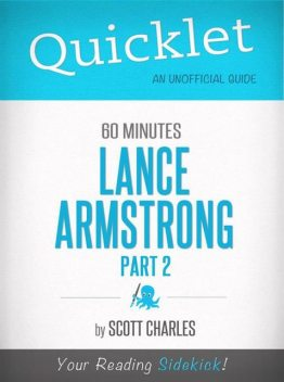 Quicklet on 60 Minutes: Lance Armstrong, Part 2 (CliffsNotes-like Summaries), Scott Charles