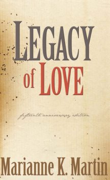 Legacy of Love, Marianne K. Martin