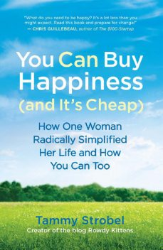 You Can Buy Happiness (and It's Cheap), Tammy Strobel
