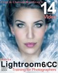 Adobe Lightroom 6 / CC Video Book: Training for Photographers, chelsea, Tony, Northrup