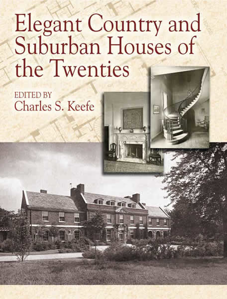 Elegant Country and Suburban Houses of the Twenties, Charles S.Keefe