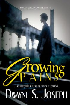 Growing Pains, Dwayne S. Joseph