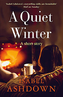 A Quiet Winter, Isabel Ashdown