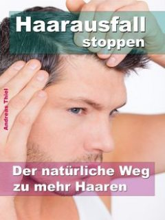 Haarausfall stoppen, Andreas Thiel
