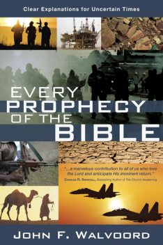 Every Prophecy of the Bible, John F. Walvoord