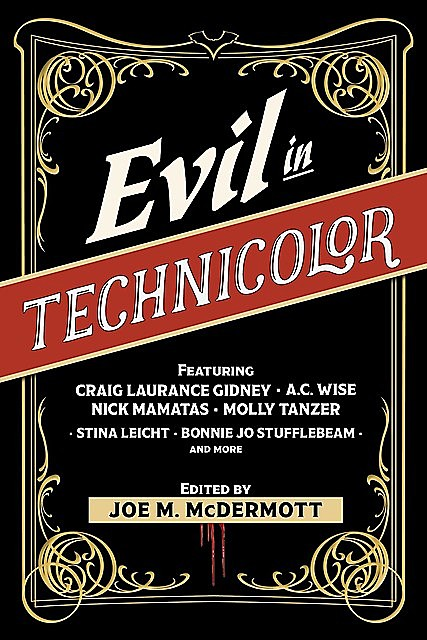Evil in Technicolor, Nick Mamatas, A.C. Wise