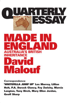 Quarterly Essay 12 Made in England, David Malouf