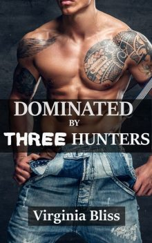 Dominated By Three Hunters, Virginia Bliss