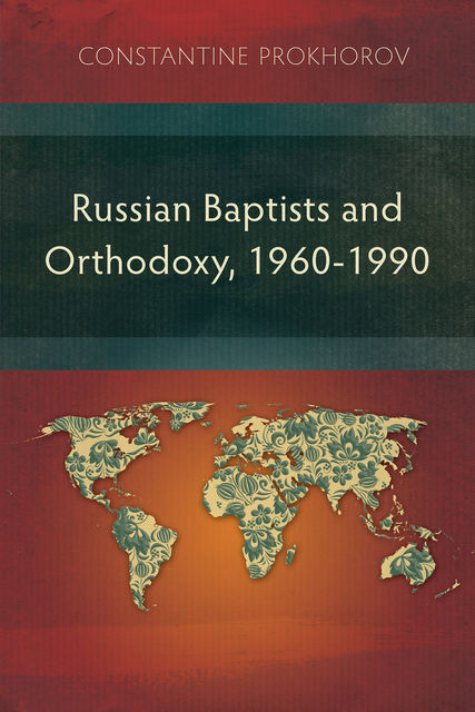 Russian Baptists and Orthodoxy: 1960–1990, Constantine Prokhorov